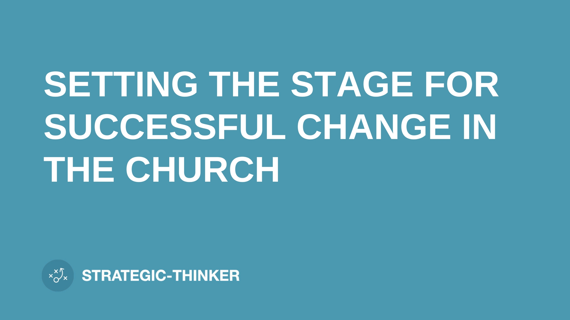 """text """"SETTING THE STAGE FOR SUCCESSFUL CHANGE IN THE CHURCH"""" on blue background leaders.church"""